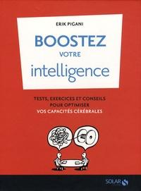 Boostez votre intelligence - Tests, exercices et conseils pour optimiser vos capacités cérébrales.pdf