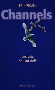 Erik Pigani - Channels : les voix de l'au-delà.