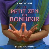 Erik Pigani - Le petit zen du bonheur.