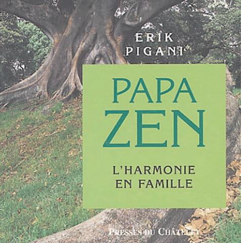 Erik Pigani - Papa zen.
