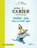 Erik Pigani - Petit cahier d'exercices pour rester zen dans un monde agité.