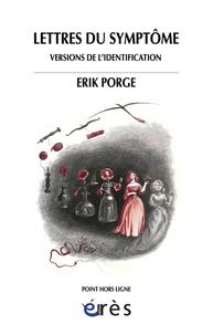 Erik Porge - Lettres du symptôme - Versions de l'identification.