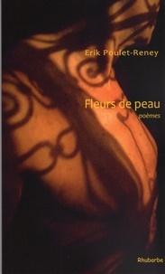 Erik Poulet-Reney - Fleurs de peau.