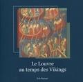 Erik Reitzel - Le Louvre au temps des Vikings.