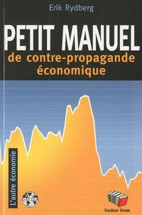 Erik Rydberg - Petit manuel de la contre propagande économique.