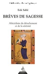Erik Sablé - Brèves de sagesse - Abécédaire du détachement et de la sérénité.