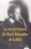 Erik Sablé - La vie et l'oeuvre de René Schwaller de Lubicz.