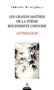 Erik Sablé - Les grands maîtres de la poésie bouddhiste chinoise - Anthologie.