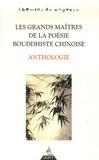 Erik Sablé - Les grands maîtres de la poésie bouddhiste chinoise.