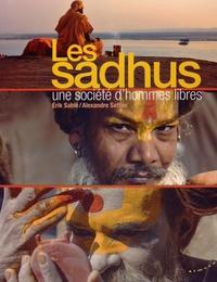 Erik Sablé - Les sadhus - Une société d'hommes libres.