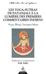 Livres téléchargeables gratuitement pour nook Les Yoga-Sutras de Patanjali, À la lumière des premiers commentaires indiens  - Vyasa, Bhoja, Vacaspati Misra in French  9791024204062 par Erik Sablé