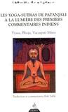 Erik Sablé - Les Yogas-Sutras de Patanjali à la lumière des premiers commentaires indiens - Vyasa, Bhoja, Vacaspati Misra.