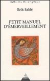 Erik Sablé - Petit manuel d'émerveillement.