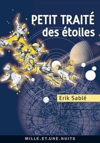 Erik Sablé - Petit Traité des étoiles.