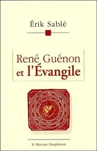 Erik Sablé - René Guénon et l'Evangile.