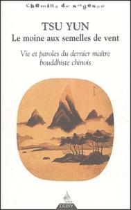 Deedr.fr Tsun Yun, le moine aux semelles de vent - Vie et paroles du dernier maître bouddhiste chinois Image