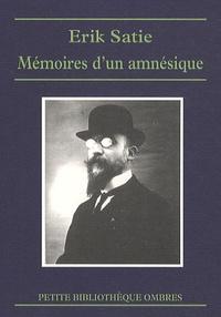 Erik Satie - Mémoires d'un amnésique.