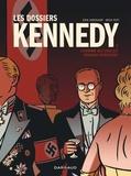 Erik Varekamp et Mick Peet - Les dossiers Kennedy Tome 1 : L'homme qui voulait devenir président.