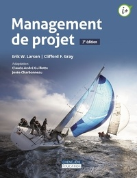 Books english pdf download gratuit Management de projet par Erik W. Larson, Clifford Gray, Claude-André Guillotte, Josée Charbonneau  (Litterature Francaise)