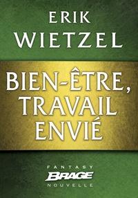 Erik Wietzel - Bien-être, travail envié.
