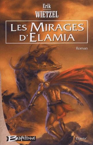 Elamia Tome 1 Les mirages d'Elamia