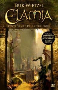 Erik Wietzel - Elamia - L'intégrale de la trilogie.