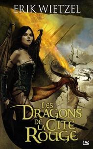 Erik Wietzel - Les Dragons de la cité rouge.