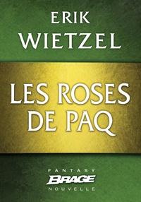 Erik Wietzel - Les Roses de Paq.