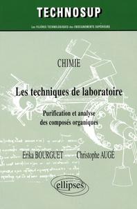 Chimie : Les techniques de laboratoire- Purification et analyse des composés organiques - Erika Bourguet |