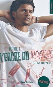 Erika Boyer - L'encre du passé Tome 1 : .
