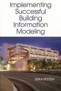 Erika Epstein - Implementing Building Information Modeling.