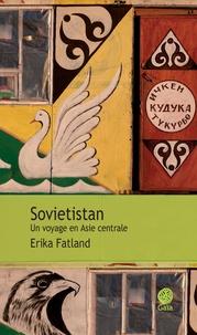 Erika Fatland - Sovietistan - Un voyage en Asie centrale.