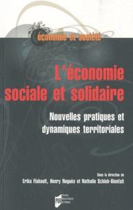 Erika Flahault et Henry Noguès - L'économie sociale et solidaire - Nouvelles pratiques et dynamiques territoriales.
