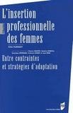 Erika Flahault - L'insertion professionnelle des femmes - Entre contraintes et stratégies d'adaptation.