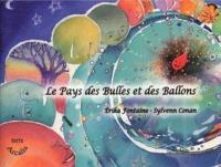 Erika Fontaine et Sylvenn Conan - Le Pays des Bulles et des Ballons.
