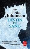 Erika Johansen - La Trilogie du Tearling Tome 3 : Destin de sang.
