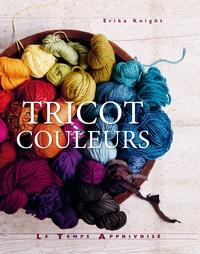 Erika Knight - Tricot couleurs - 20 modèles en couleurs expliqués pas à pas.