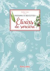 Erika Laïs - Elixirs de sorcières.