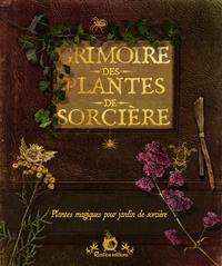 Grimoire des plantes de sorcière- Plantes magiques pour jardin de sorcière - Erika Laïs pdf epub