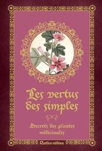 Erika Laïs - Les vertus des simples - Secrets des plantes médicinales.