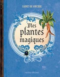 Erika Laïs et Laurent Terrasson - Mes plantes magiques.