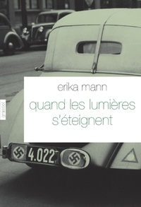 Erika Mann - Quand les lumières s'éteignent.