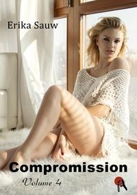 Erika Sauw - Compromission - Volume 4.