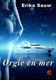 Erika Sauw - Orgie en mer.