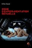 Erika Sauw - Zone d'expérimentation sexuelle.