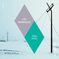 Erika Soucy et Philippe Cousineau - Les murailles.