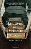 Erika Swyler - Les livre des possibles.