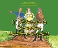 Erika Sylvestre et André Auguste-Charlery - L'Histoire de la Guadeloupe racontée aux enfants.
