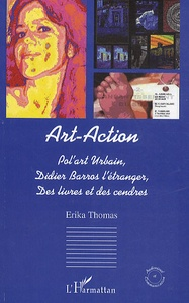 Erika Thomas - Art-action - Pl'art Urbain, Didier Barros l'étranger, Des livres et des cendres.