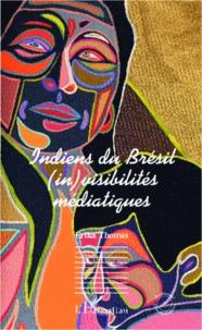Erika Thomas - Indiens du Brésil - (in)visibilités médiatiques.